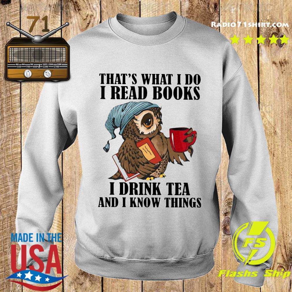 I Read Books I Drink Tea And I Know Things Classic T-Shirt Sweater