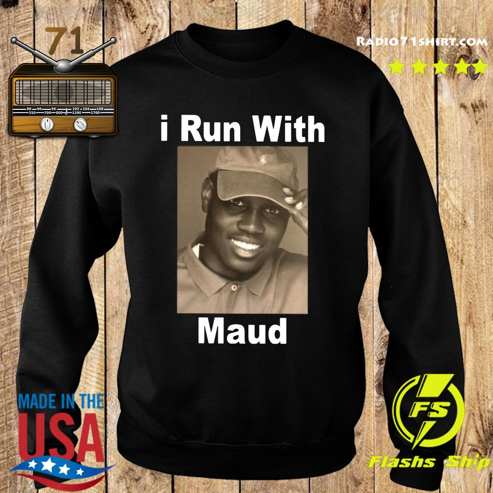 I Run With Maud Shirt Sweater