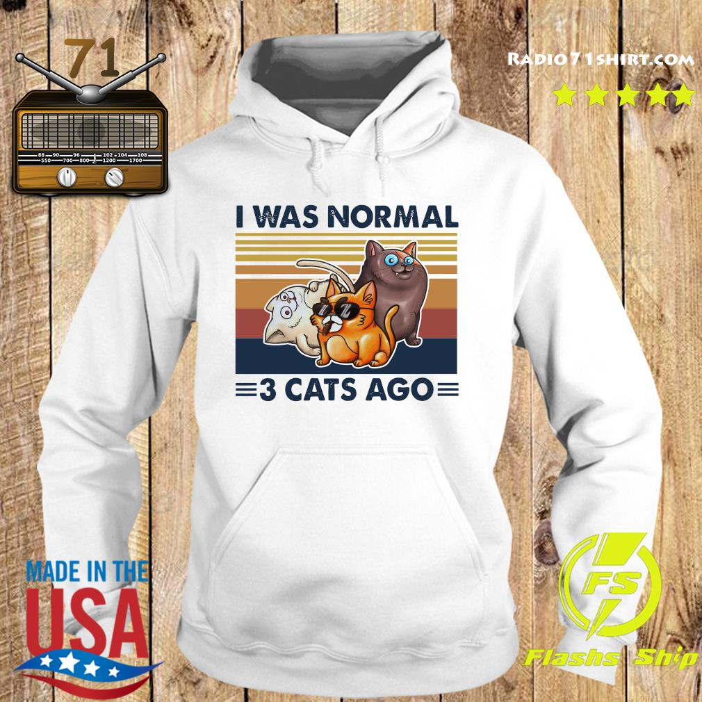I Was Normal 3 Cats Ago Black Version Shirt Hoodie