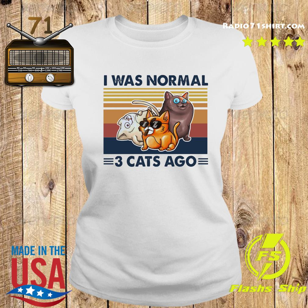 I Was Normal 3 Cats Ago Black Version Shirt Ladies tee