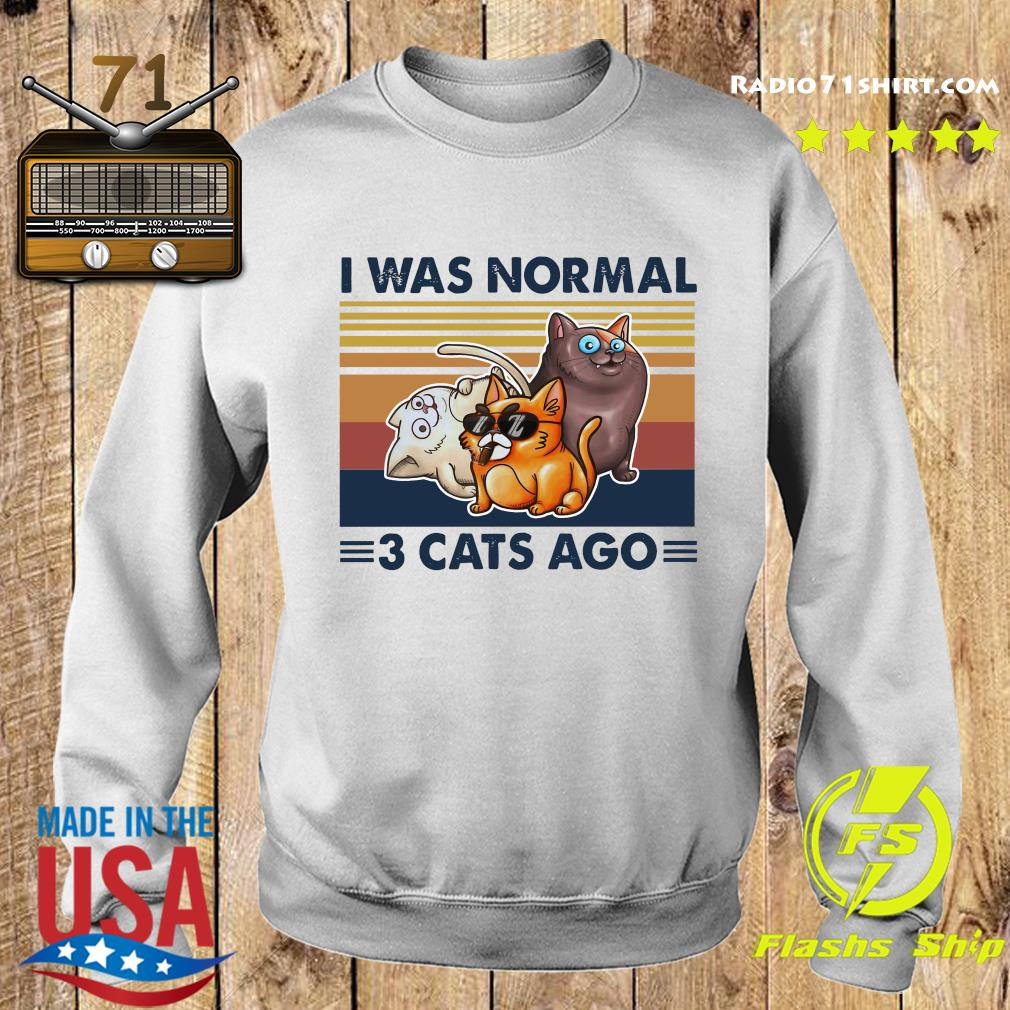 I Was Normal 3 Cats Ago Black Version Shirt Sweater