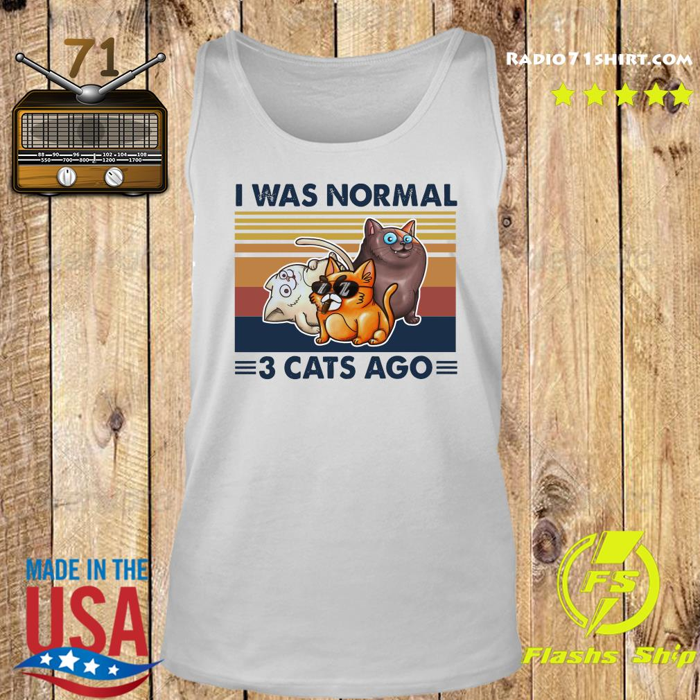 I Was Normal 3 Cats Ago Black Version Shirt Tank top