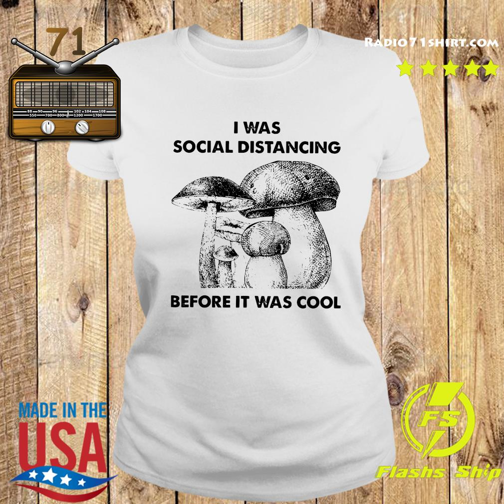 I Was Social Distancing Before It Was Cool Shirt Ladies tee