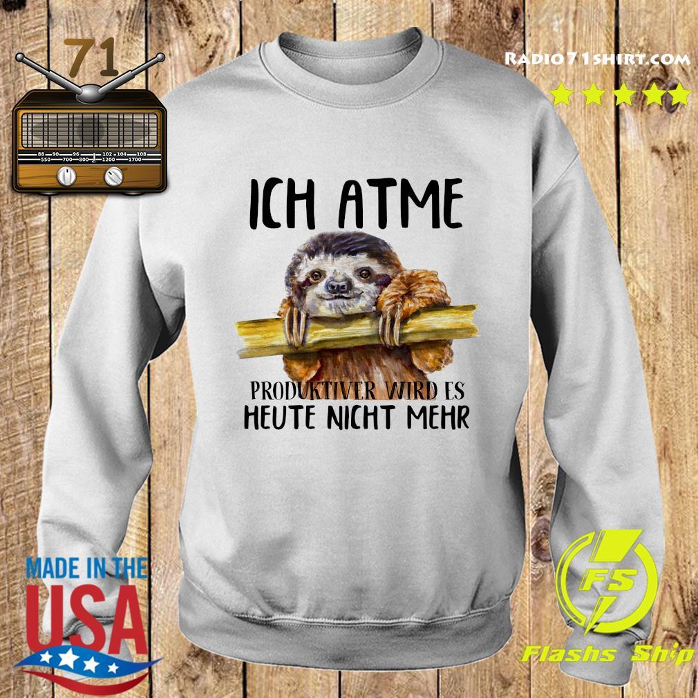 Ich atme produktiver wird's heute nicht mehr Sloth s Sweater