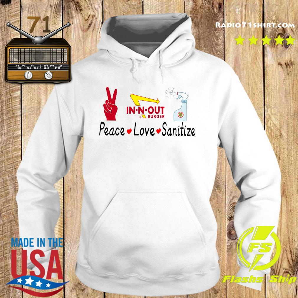 In N Out Burger Peace Love Sanitize Shirt Hoodie
