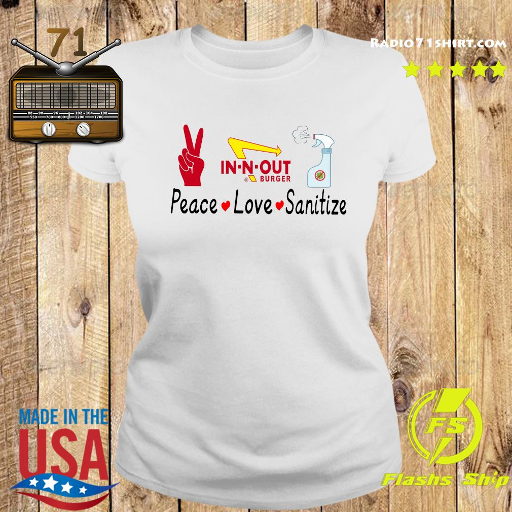 In N Out Burger Peace Love Sanitize Shirt Ladies tee