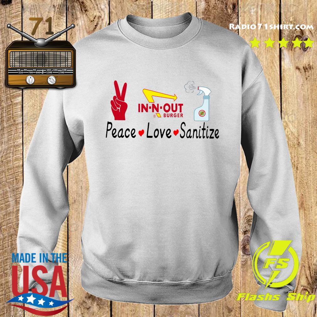 In N Out Burger Peace Love Sanitize Shirt Sweater