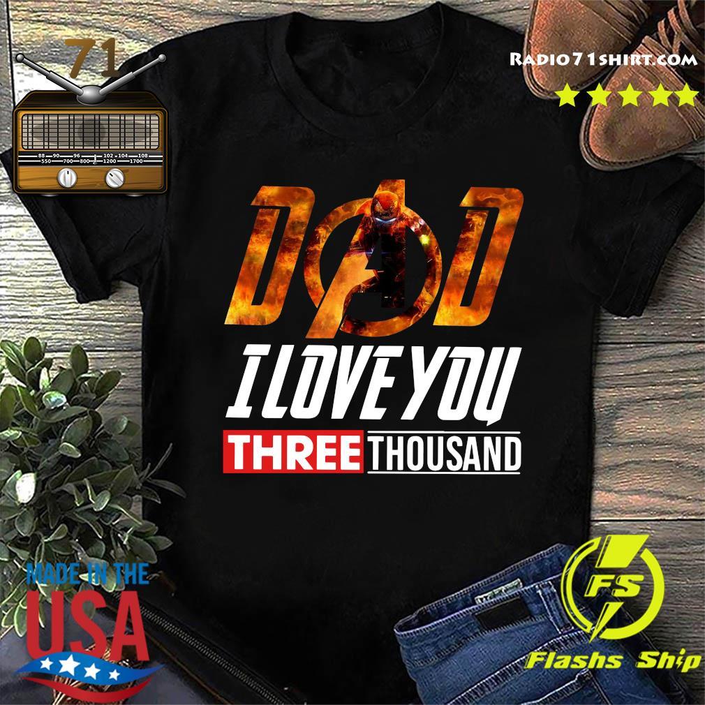 Iron Man Dad I Love You Three Thousand Shirt