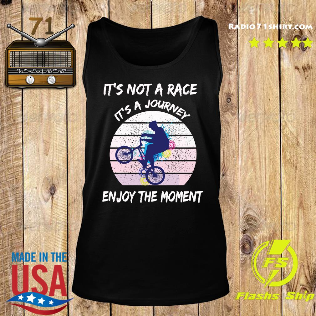 It's Not A Race It's A Journey Cycling Enjoy The Moment Shirt Tank top