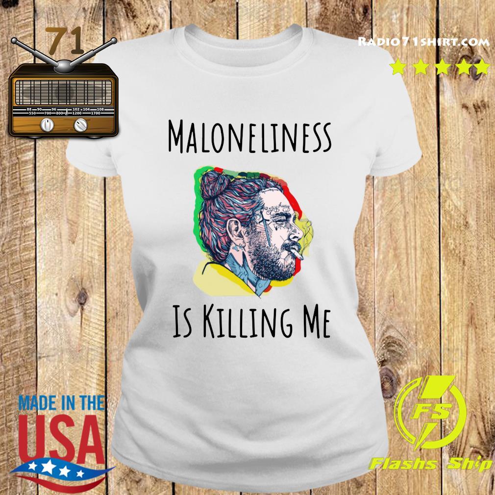 Maloneliness Is Killing Me Shirt Ladies tee