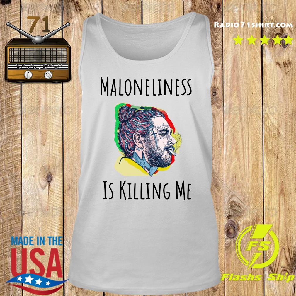 Maloneliness Is Killing Me Shirt Tank top