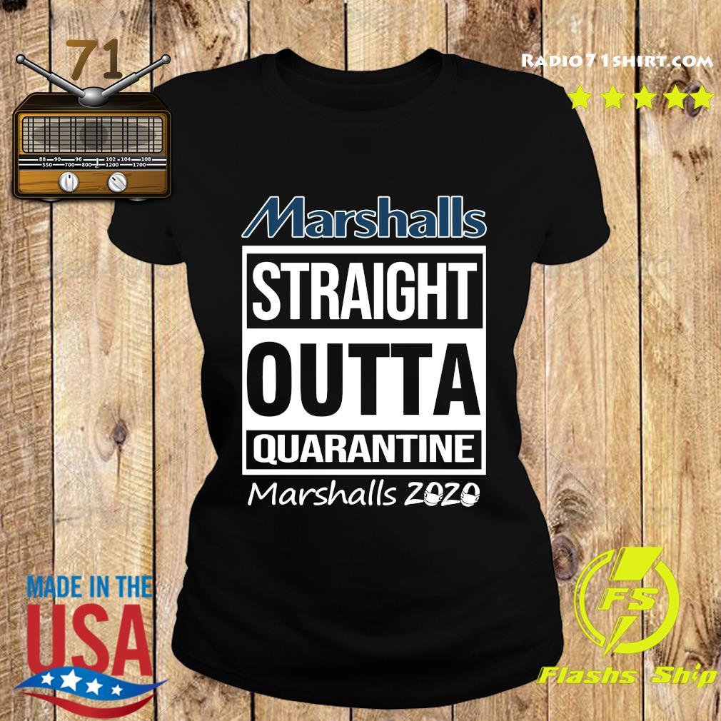 Marshalls Straight Outta Quarantine Marshalls 2020 Shirt Ladies tee