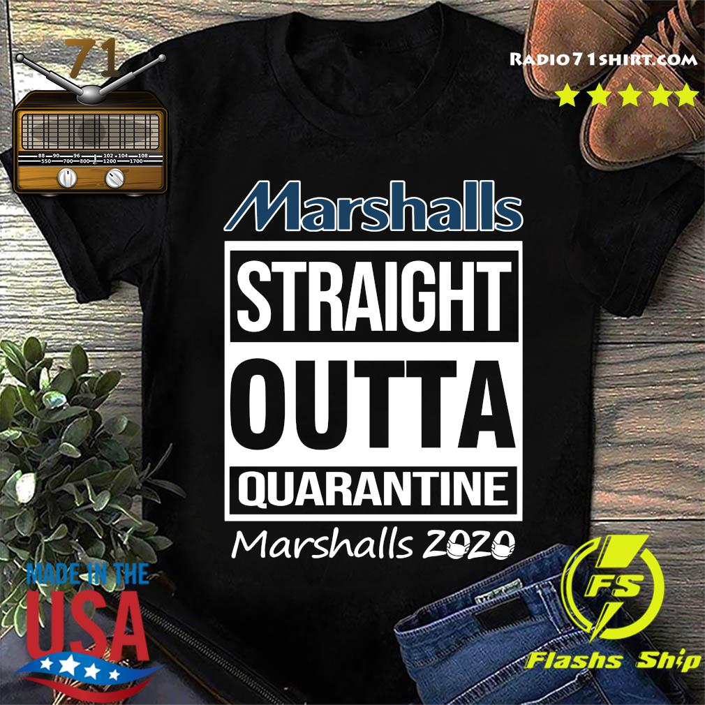 Marshalls Straight Outta Quarantine Marshalls 2020 Shirt