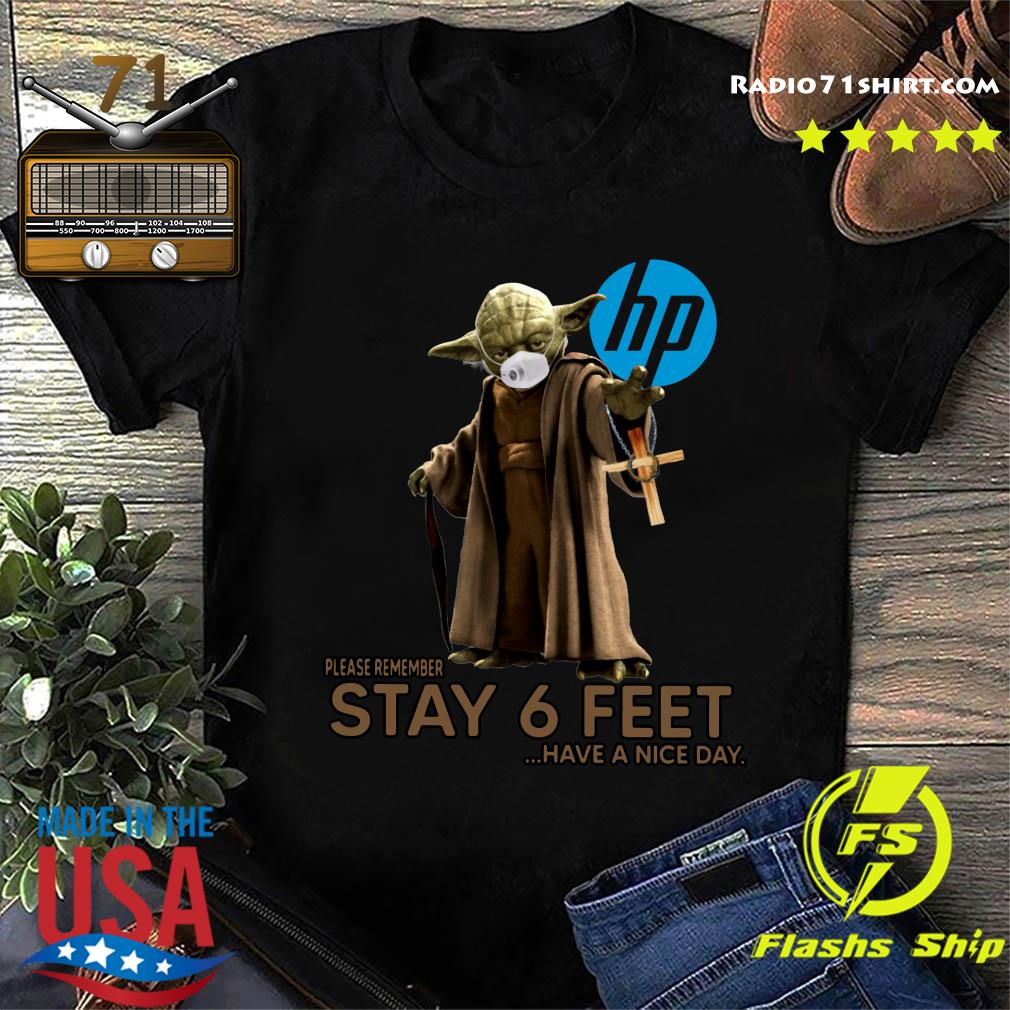 Master Yoda Face Mask Hp Please Remember Stay 6 Feet Have A Nice Day Shirt