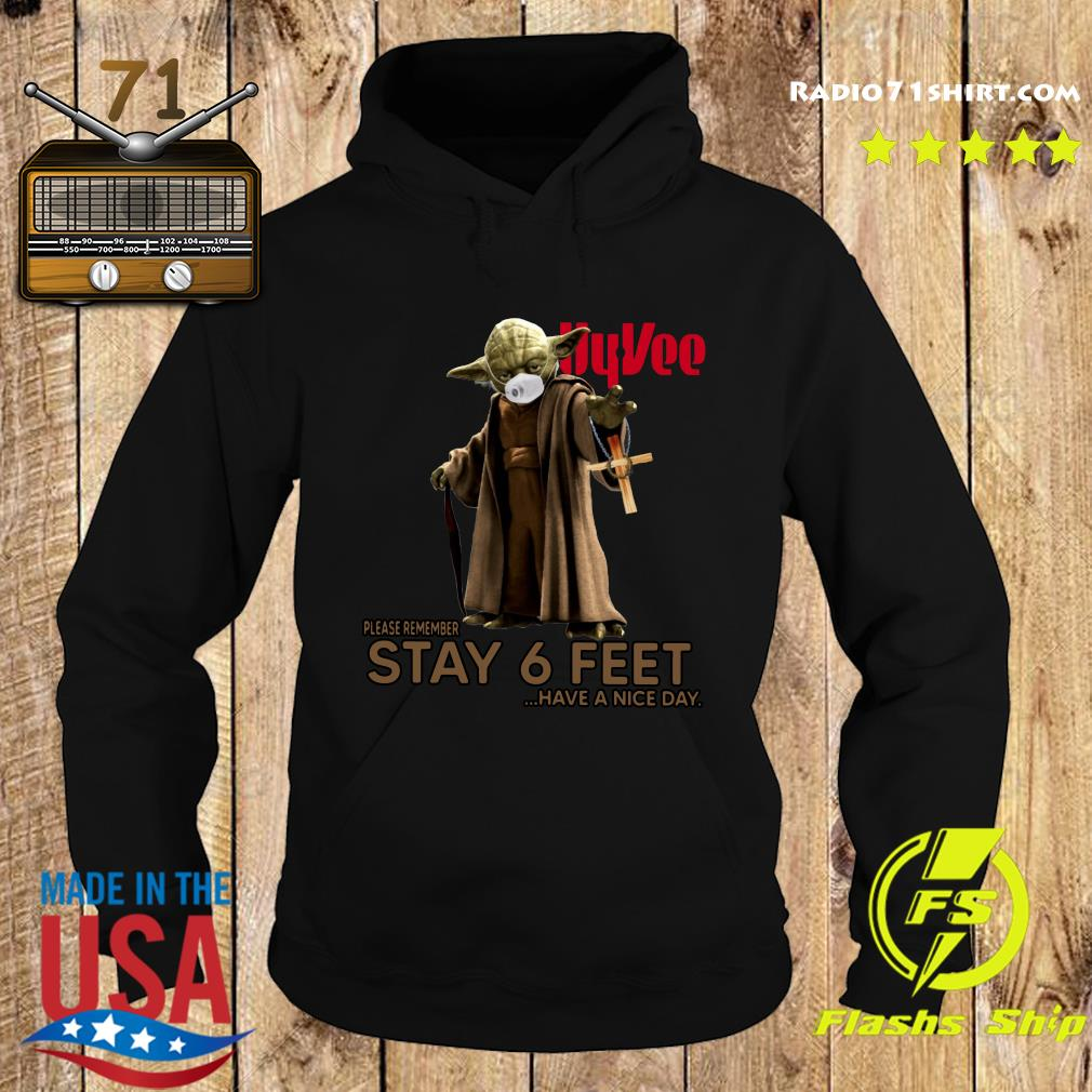 Master Yoda Face Mask Hyvee Please Remember Stay 6 Feet Have A Nice Day Shirt Hoodie