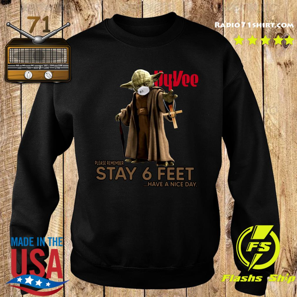 Master Yoda Face Mask Hyvee Please Remember Stay 6 Feet Have A Nice Day Shirt Sweater