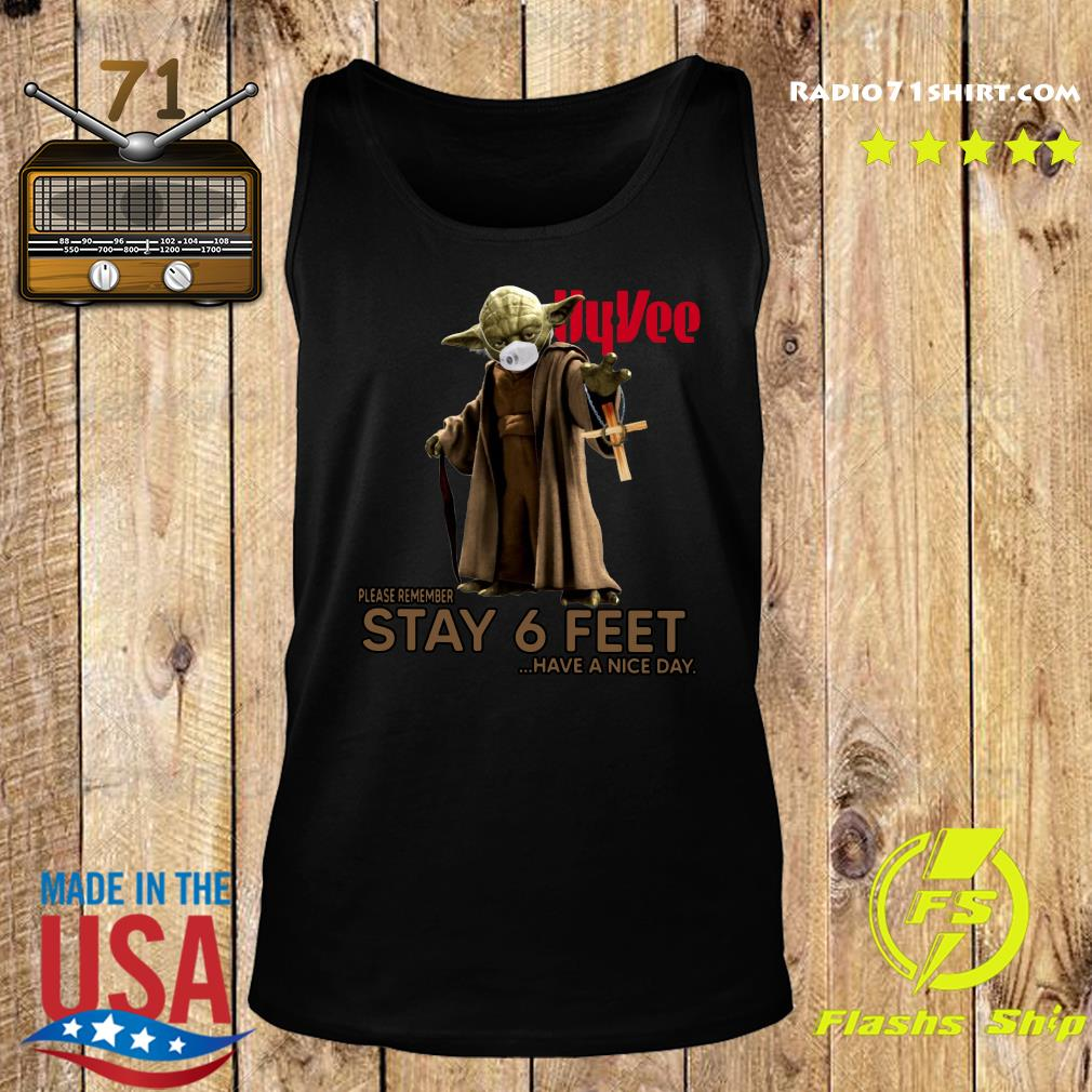 Master Yoda Face Mask Hyvee Please Remember Stay 6 Feet Have A Nice Day Shirt Tank top