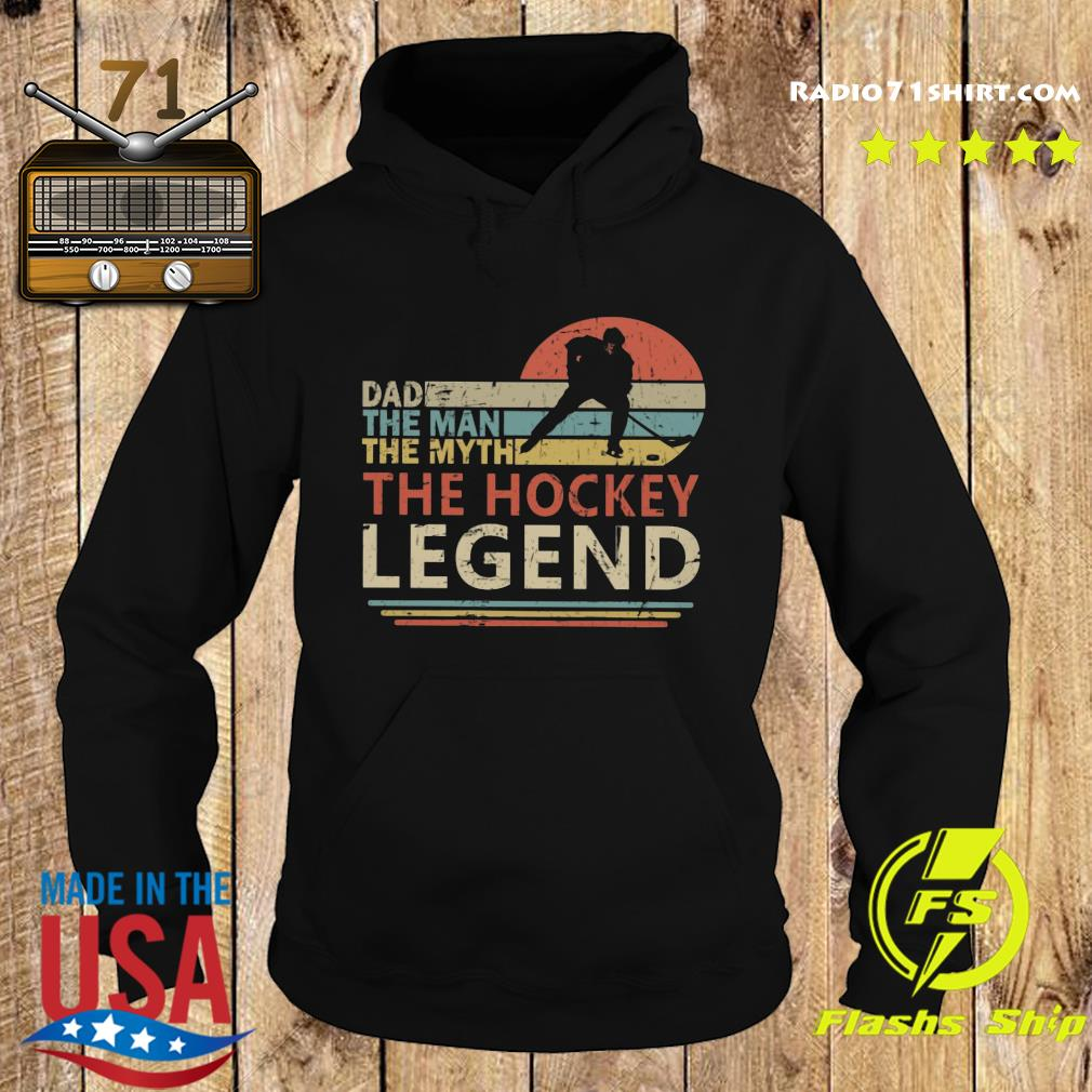 Mens Hockey Goalie Dad The Man The Myth The Legend Shirt Hoodie