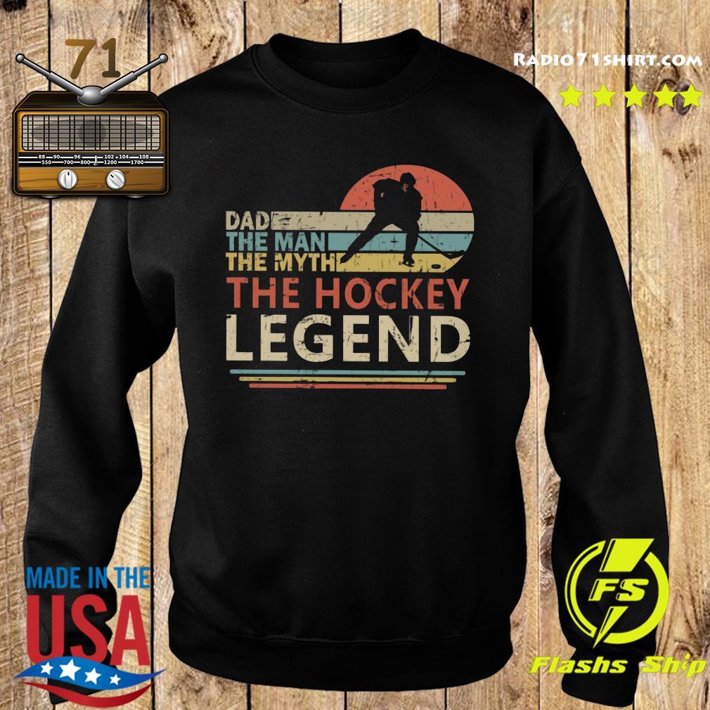 Mens Hockey Goalie Dad The Man The Myth The Legend Shirt Sweater