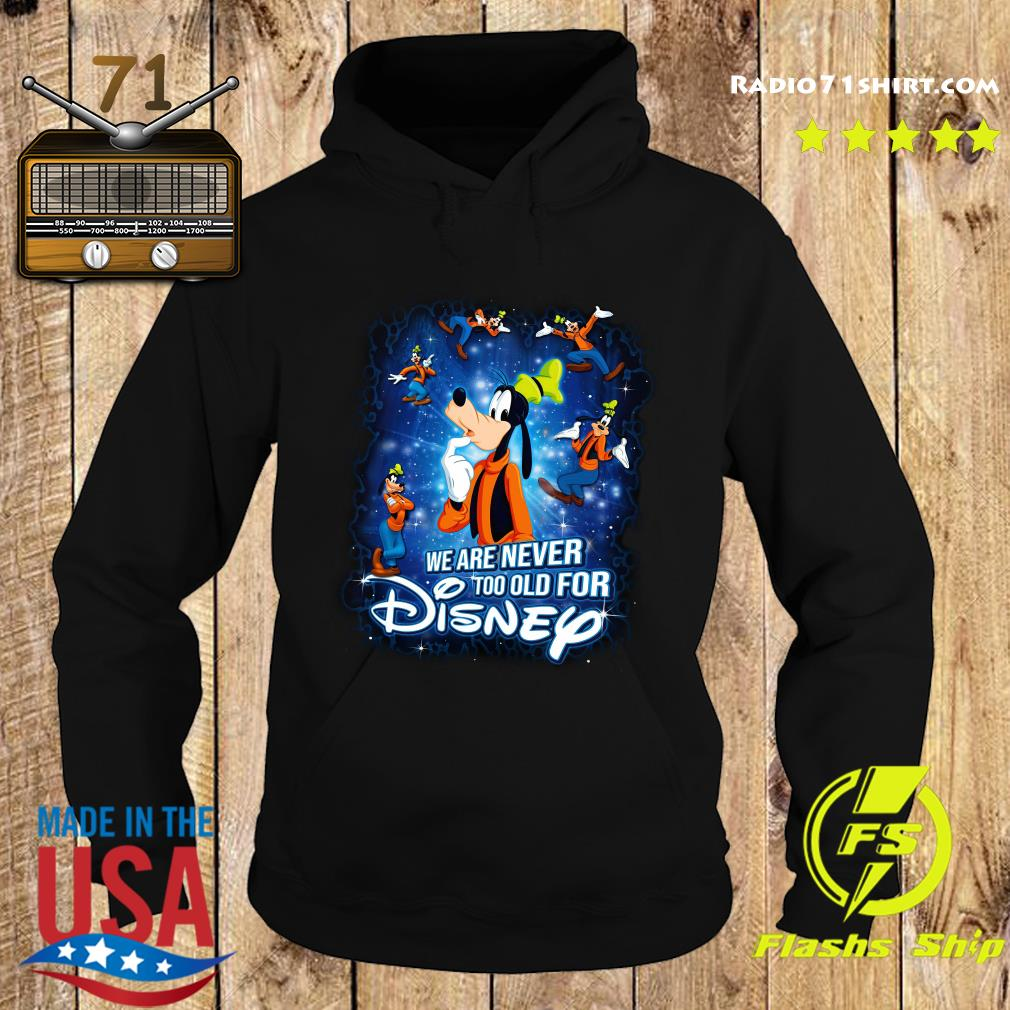 Mickey Mouse We Are Never Too Old For Disney Shirt Hoodie