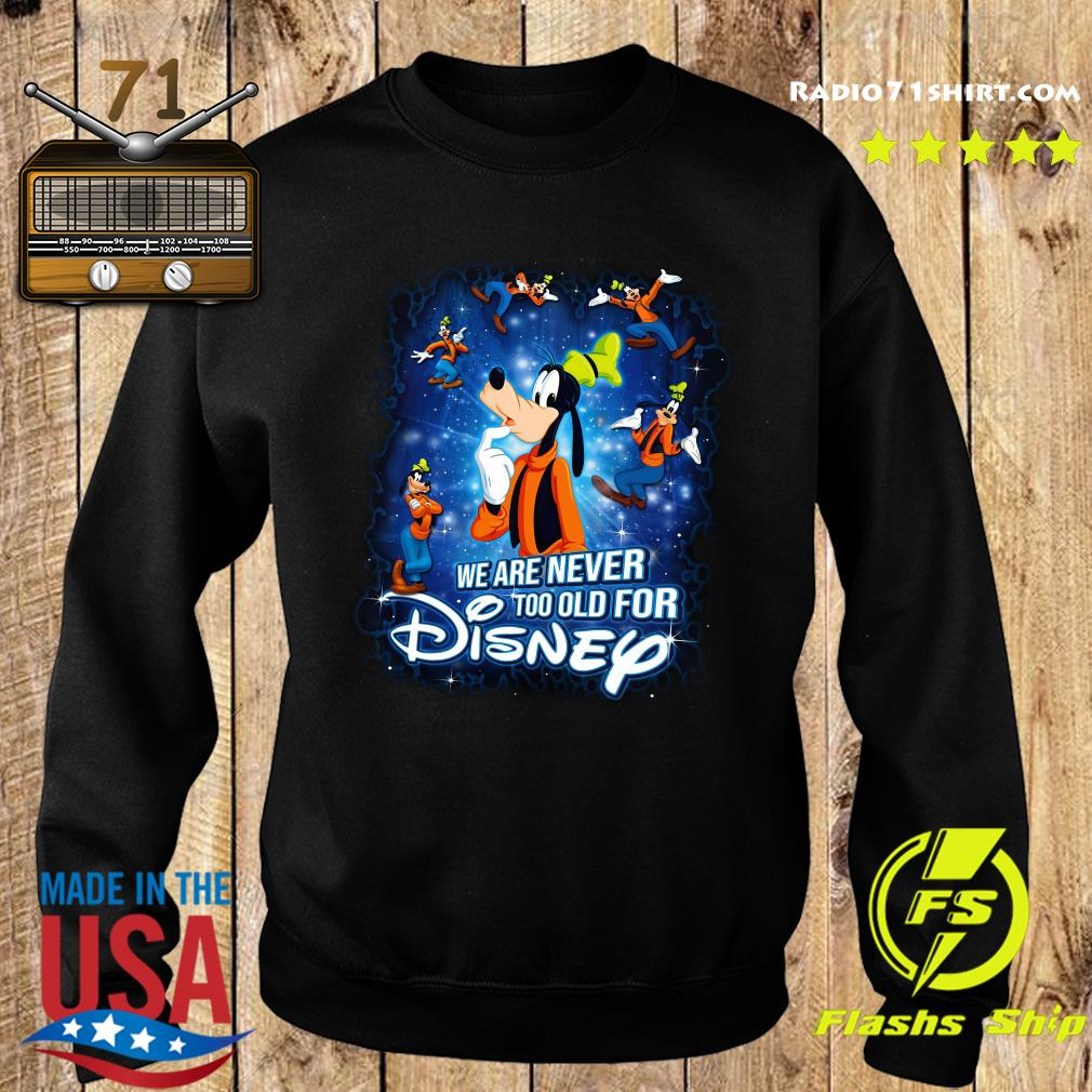 Mickey Mouse We Are Never Too Old For Disney Shirt Sweater