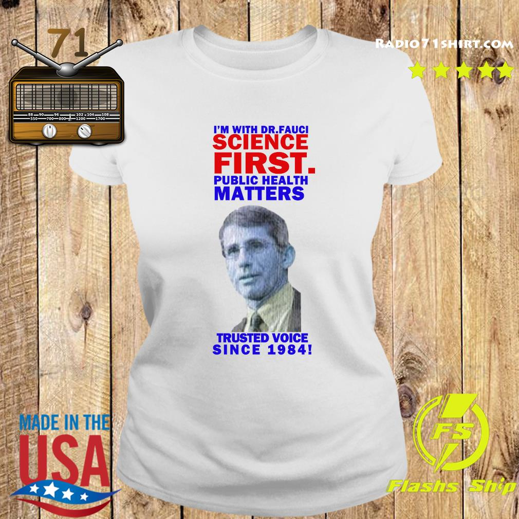 Milford I'm With Dr Fauci Science First Trusted Voice Since 1984 Shirt Ladies tee