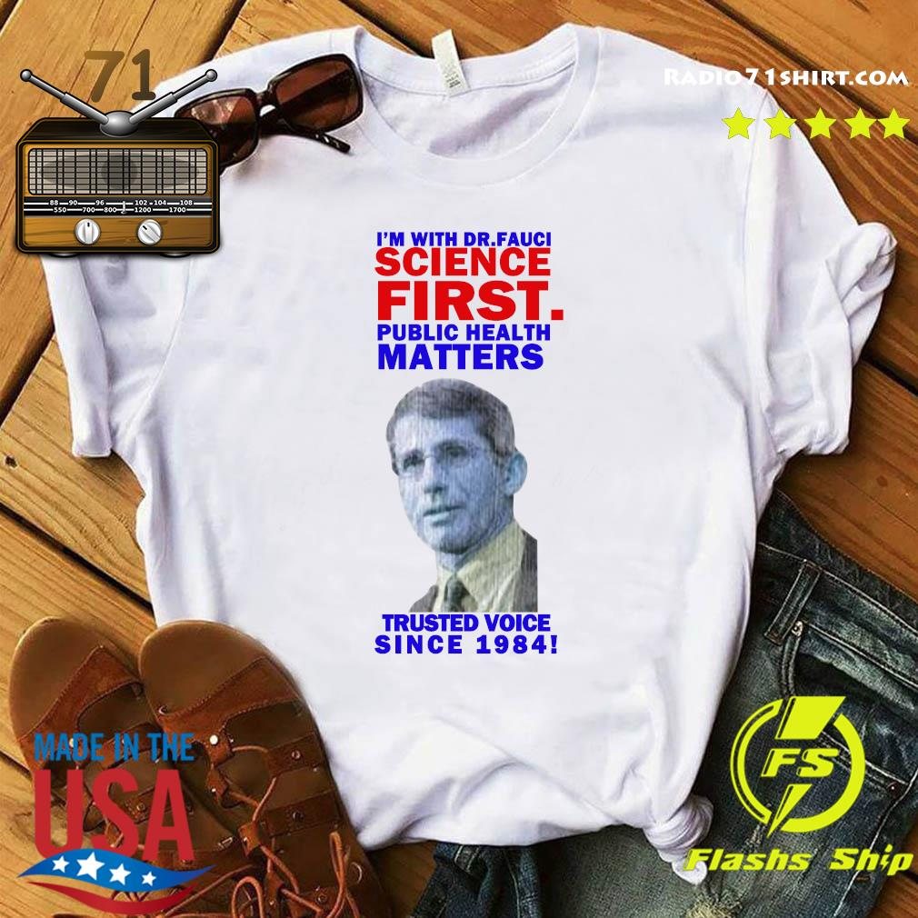 Milford I'm With Dr Fauci Science First Trusted Voice Since 1984 Shirt