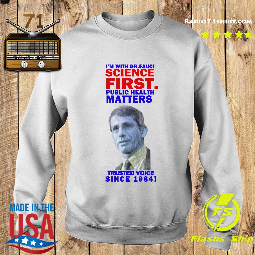 Milford I'm With Dr Fauci Science First Trusted Voice Since 1984 Shirt Sweater