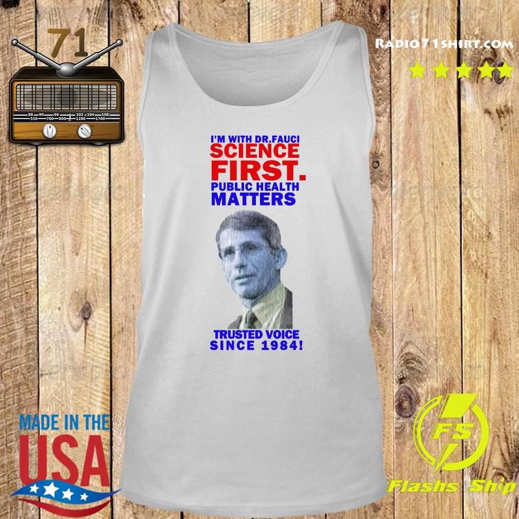 Milford I'm With Dr Fauci Science First Trusted Voice Since 1984 Shirt Tank top