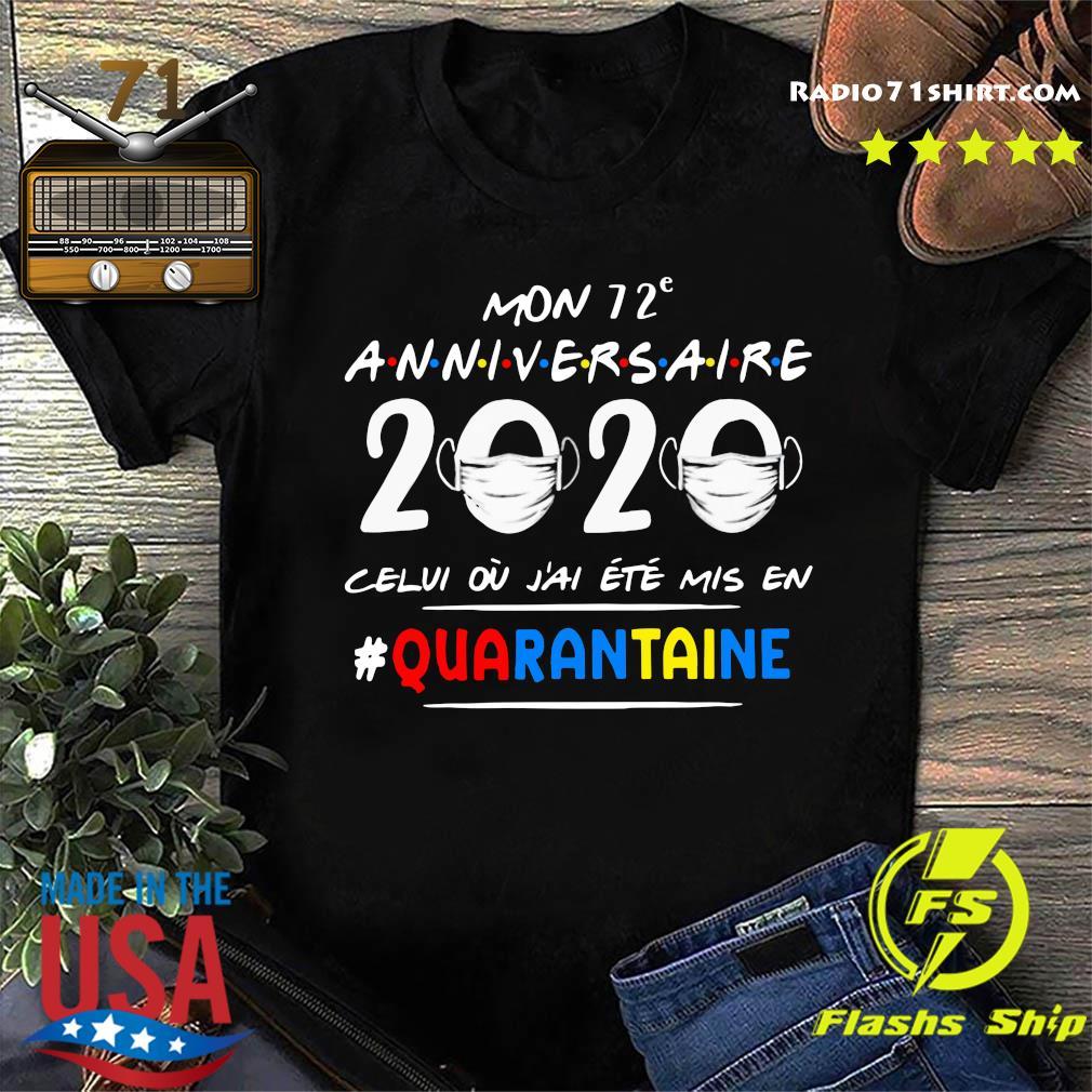 Mon 72e Anniversaire 2020 Celui Ou J'ai Ete Mis En Quarantaine Shirt