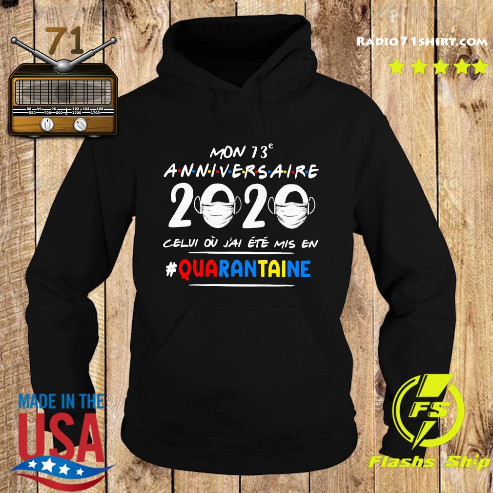 Mon 73e Anniversaire 2020 Celui Ou J'ai Ete Mis En Quarantaine Shirt Hoodie