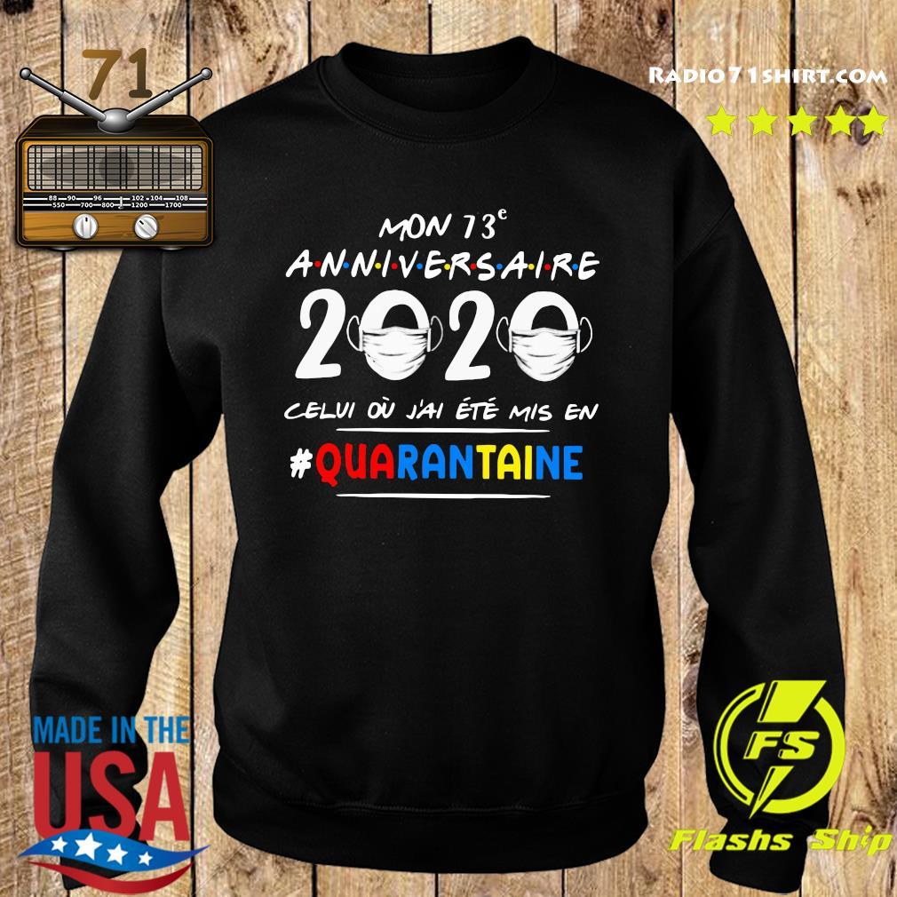 Mon 73e Anniversaire 2020 Celui Ou J'ai Ete Mis En Quarantaine Shirt Sweater
