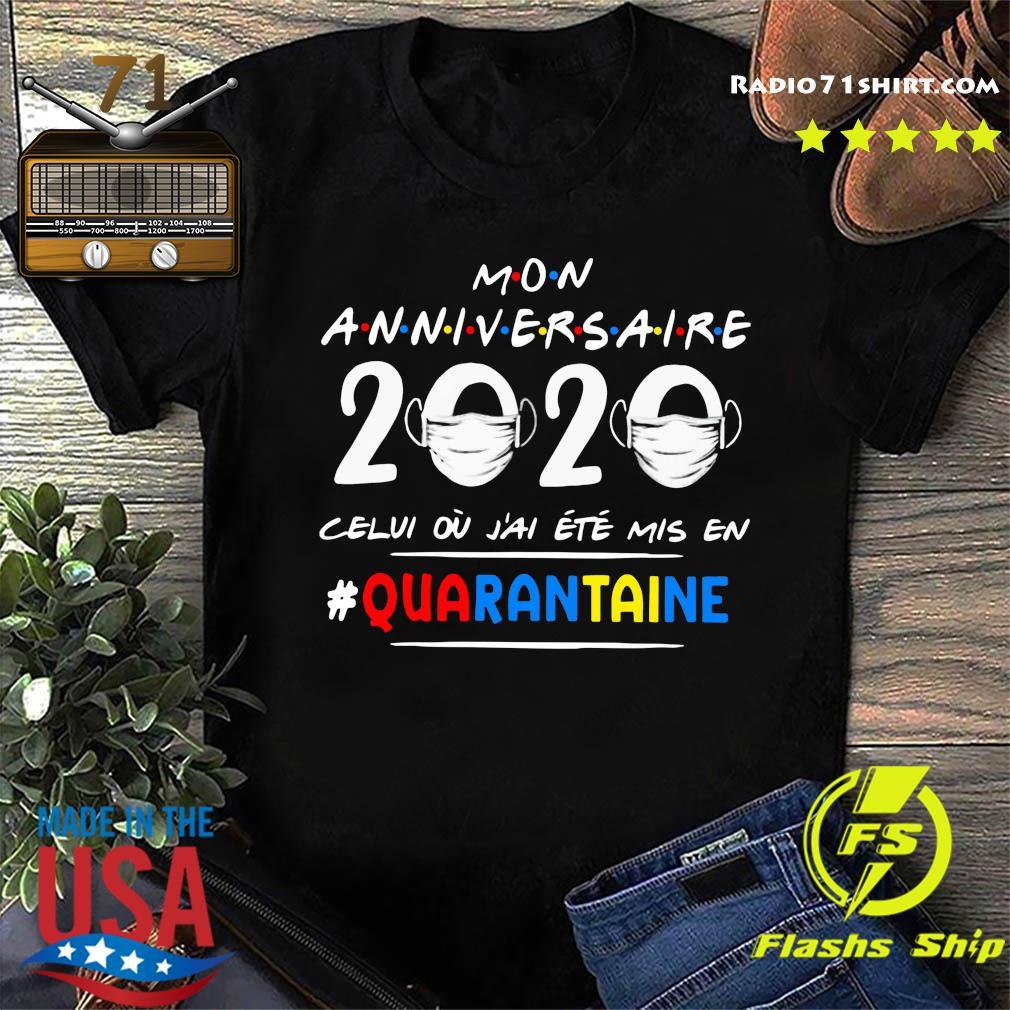 Mon Anniversaire 2020 Celui Ou J'ai Ete Mis En Quarantaine Shirt