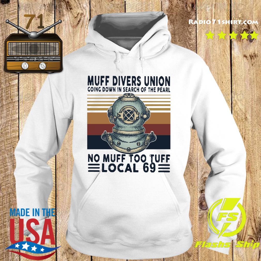 Muff Divers Union Going Down In Search Of The Pearl No Muff Too Tuff Local 69 Shirt Hoodie