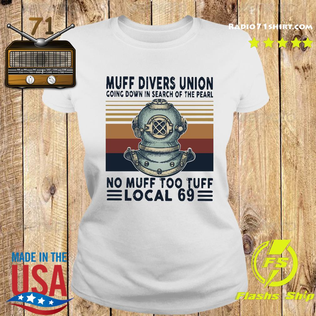 Muff Divers Union Going Down In Search Of The Pearl No Muff Too Tuff Local 69 Shirt Ladies tee