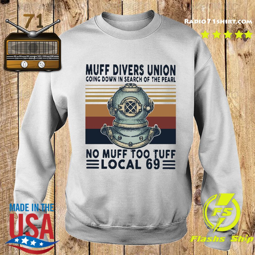 Muff Divers Union Going Down In Search Of The Pearl No Muff Too Tuff Local 69 Shirt Sweater