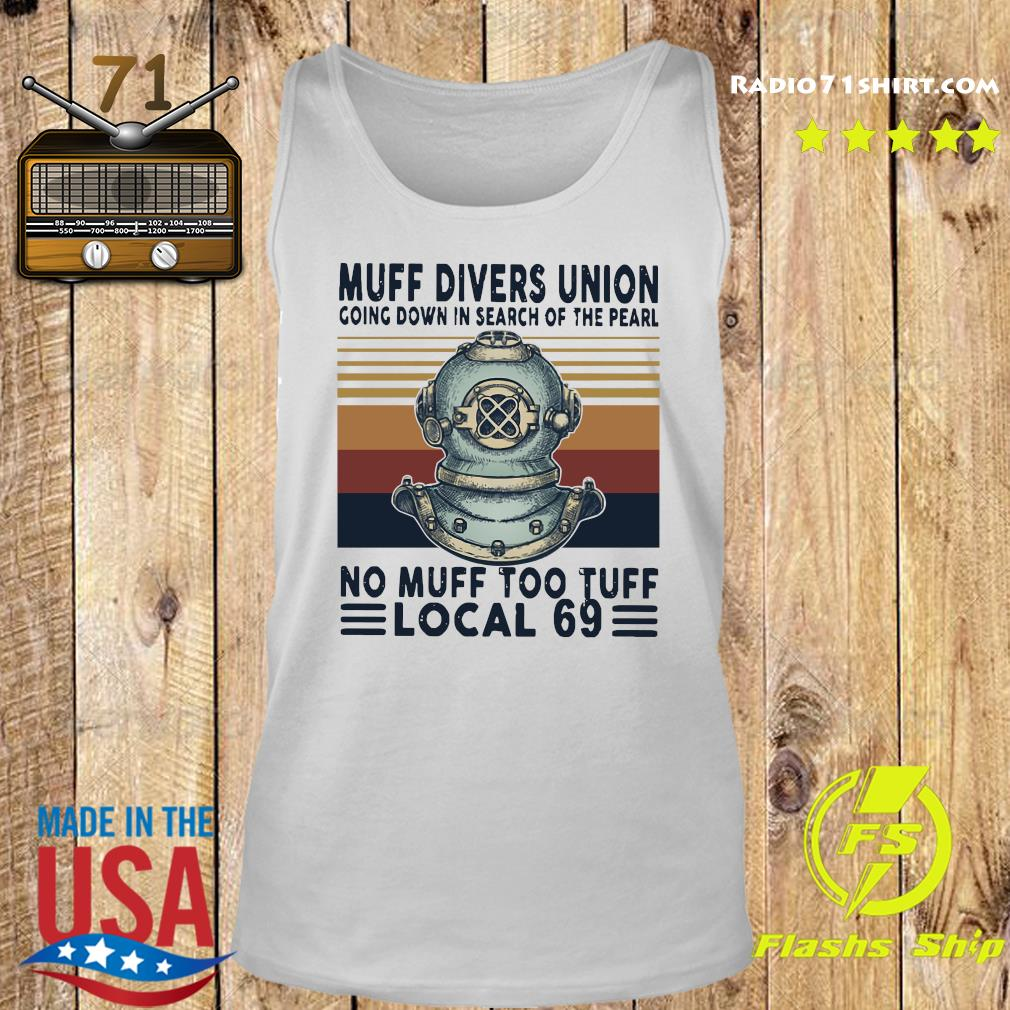 Muff Divers Union Going Down In Search Of The Pearl No Muff Too Tuff Local 69 Shirt Tank top