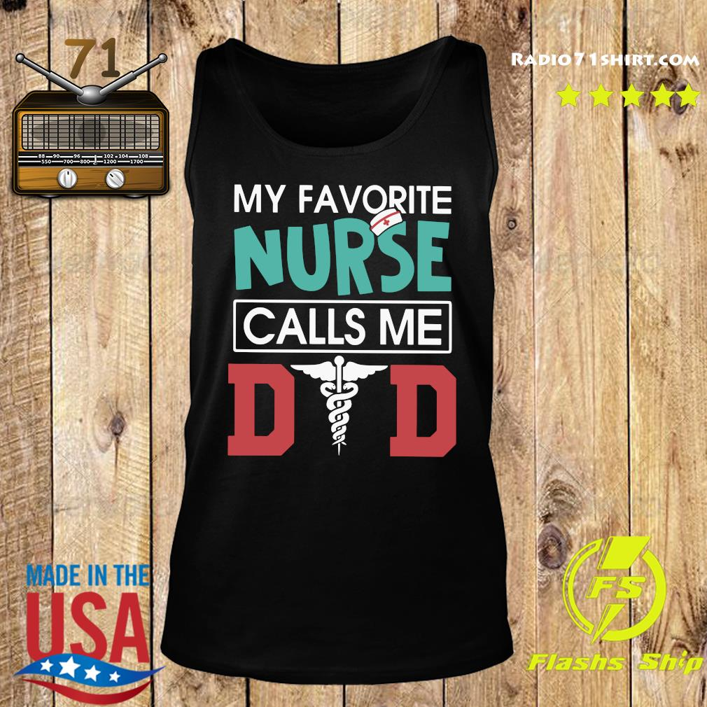 My Favorite Nurse Calls Me Dad Gift Shirt Tank top