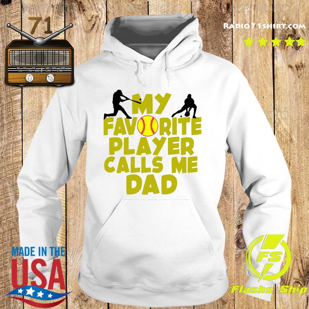 My Favorite Player Calls Me Dad Shirt Hoodie