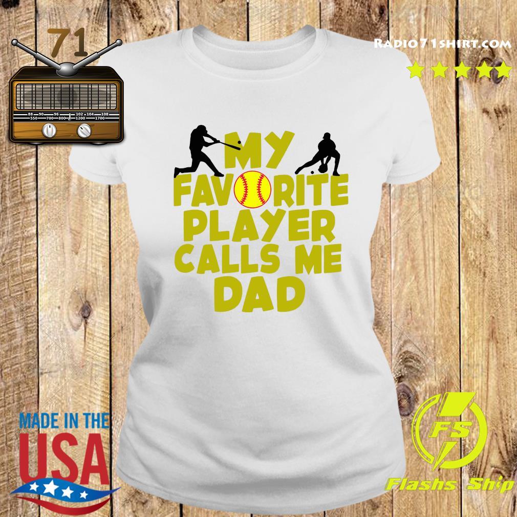My Favorite Player Calls Me Dad Shirt Ladies tee