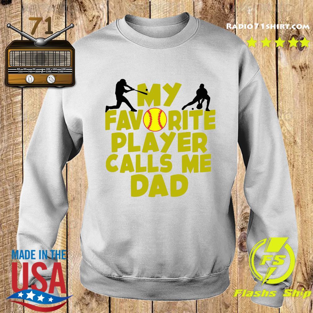 My Favorite Player Calls Me Dad Shirt Sweater
