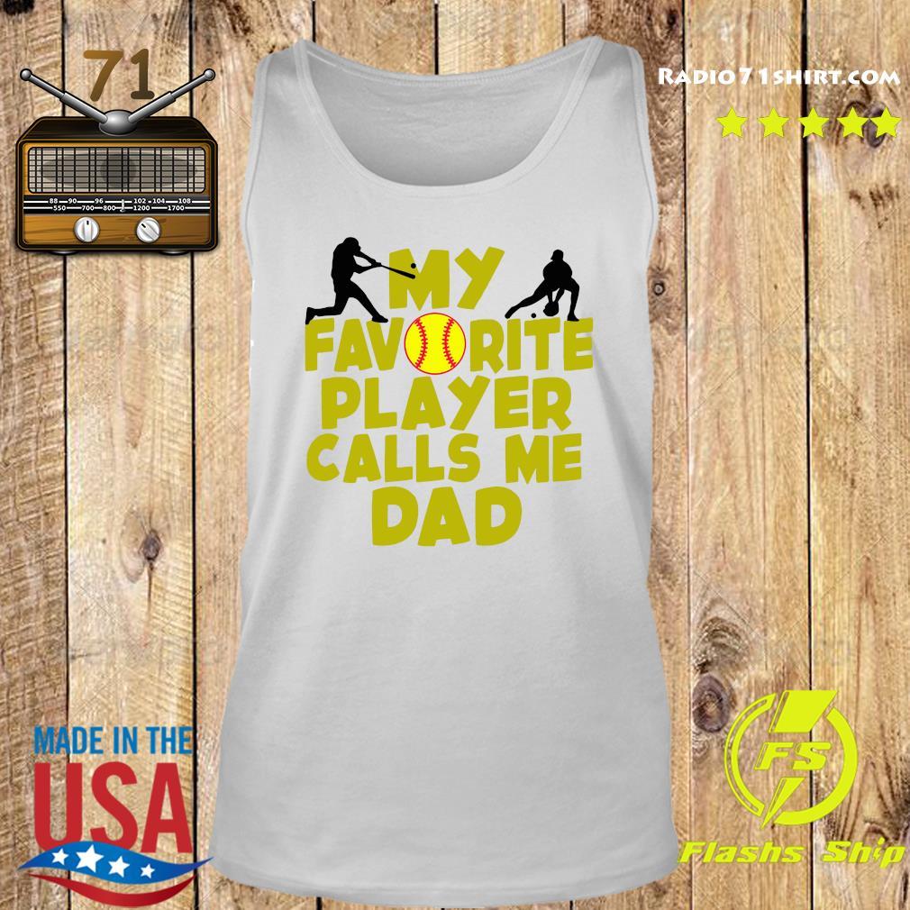 My Favorite Player Calls Me Dad Shirt Tank top