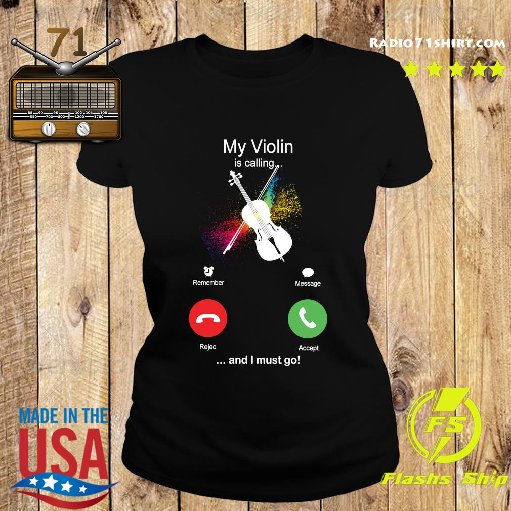 My Violin Is Calling And I Must Go Funny Phone Screen Humor T-s Ladies tee