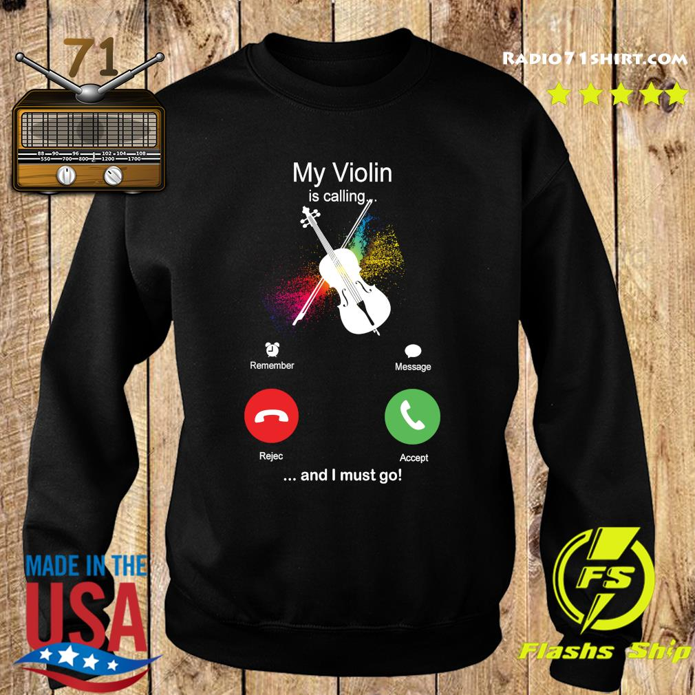 My Violin Is Calling And I Must Go Funny Phone Screen Humor T-s Sweater