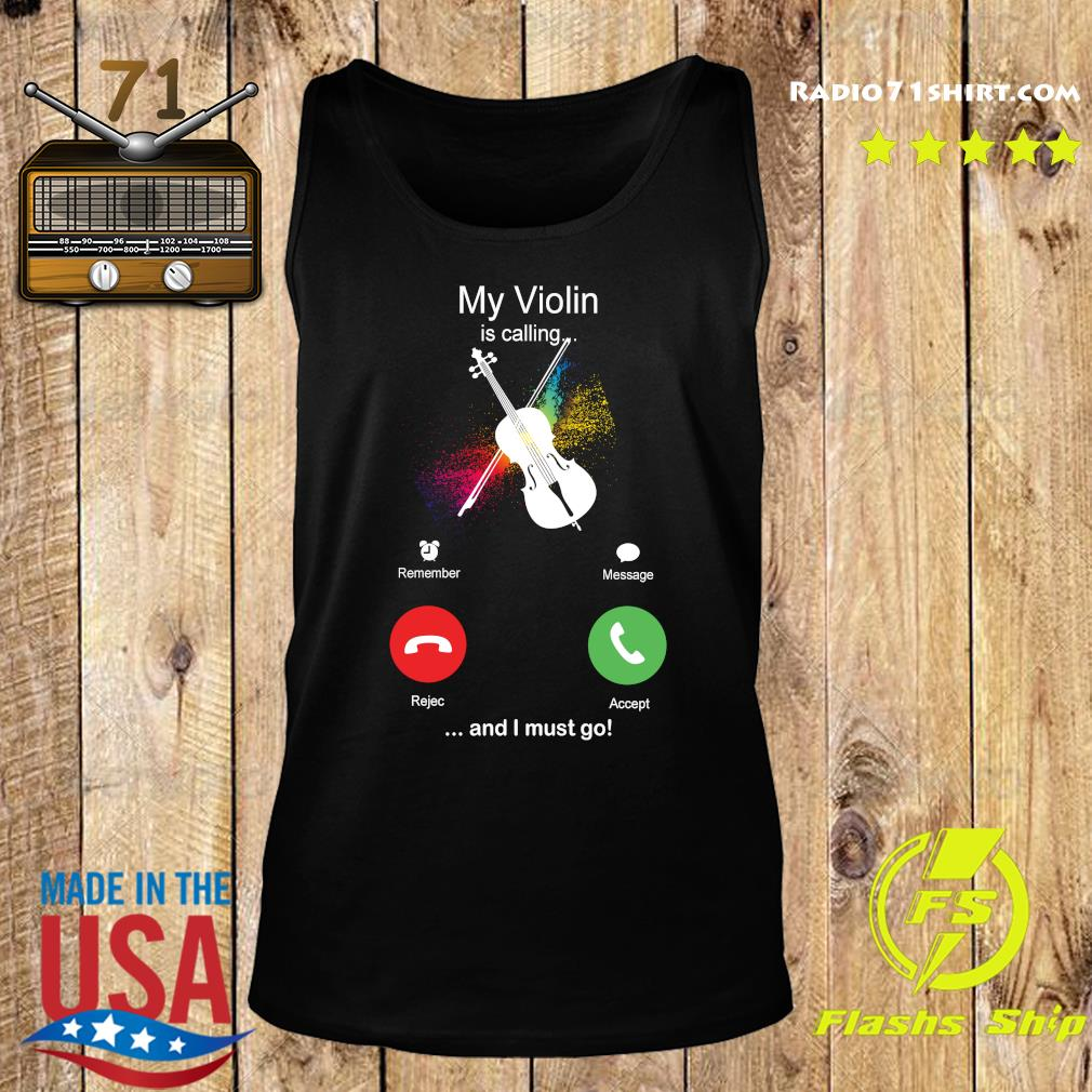 My Violin Is Calling And I Must Go Funny Phone Screen Humor T-s Tank top