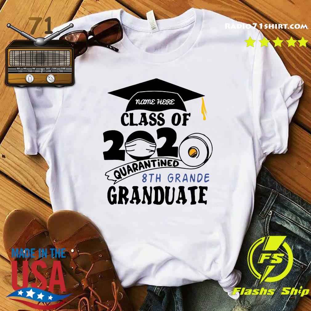 Name Here Class Of 2020 Quarantined 8th Grande Granduate Black Shirt