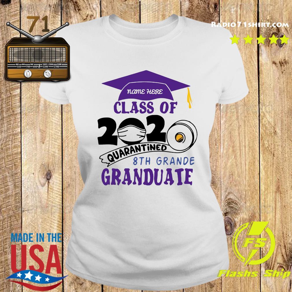 Name Here Class Of 2020 Quarantined 8th Grande Granduate Purple Shirt Ladies tee