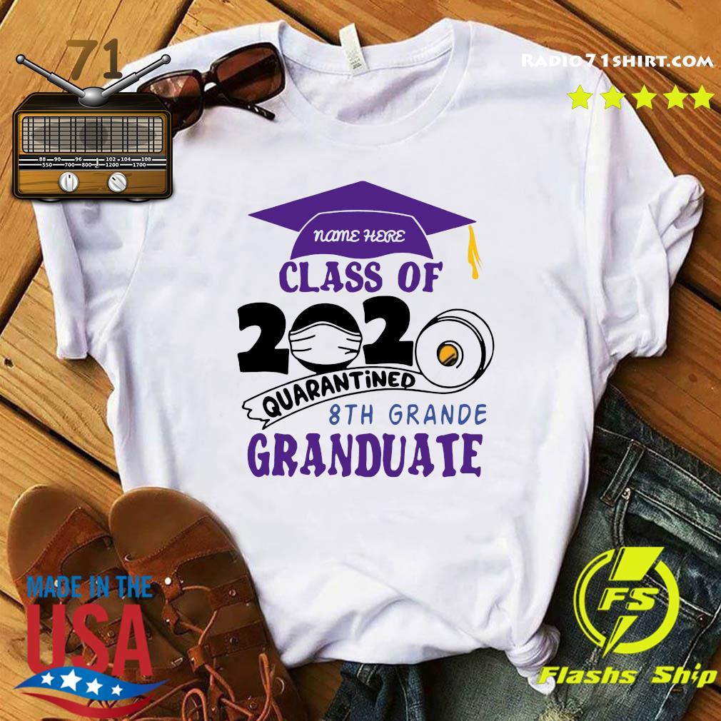 Name Here Class Of 2020 Quarantined 8th Grande Granduate Purple Shirt