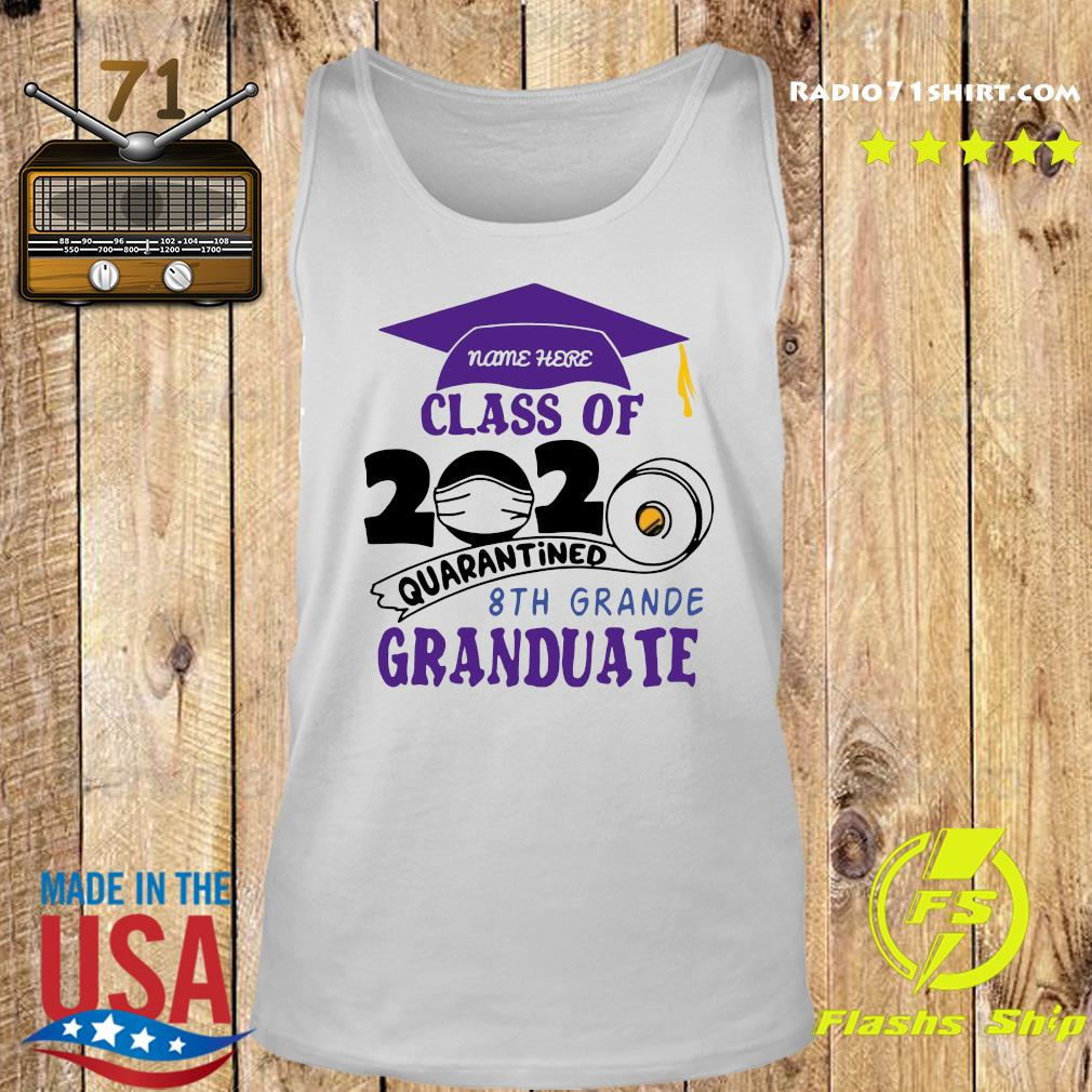 Name Here Class Of 2020 Quarantined 8th Grande Granduate Purple Shirt Tank top