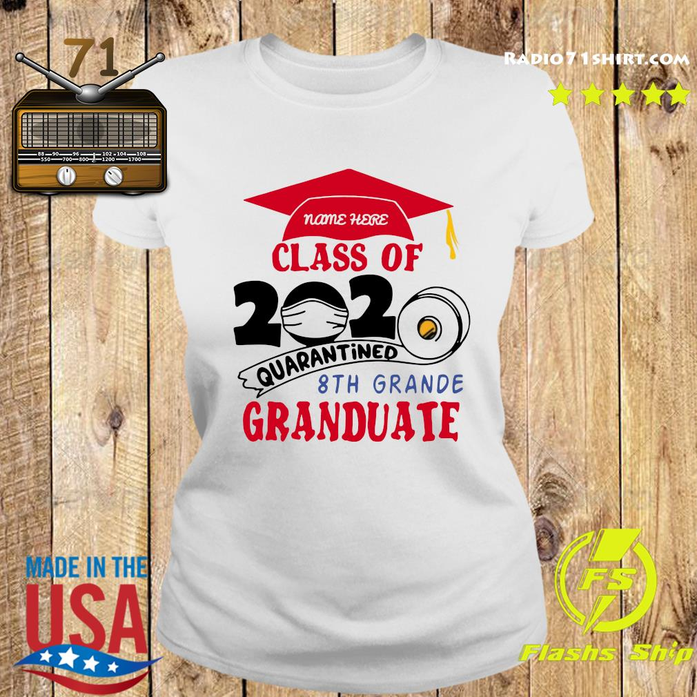 Name Here Class Of 2020 Quarantined 8th Grande Granduate Red Shirt Ladies tee